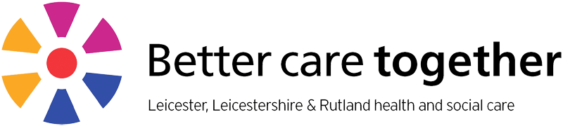 Better care together - Leicester, Leicestershire & Rutland health and social care